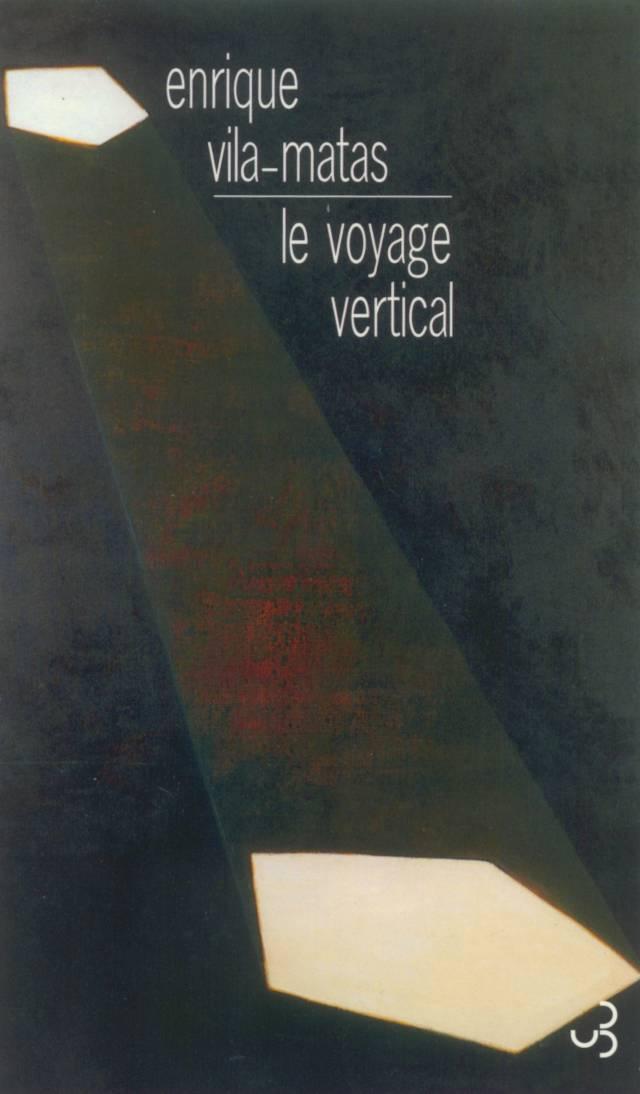 Vila-Matas - Le Voyage vertical