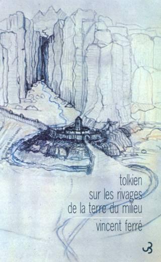 Ferré - Tolkien, sur les rivages de la Terre du Milieu