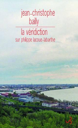 Bailly - La Véridiction sur Philippe Lacoue-Labarthe