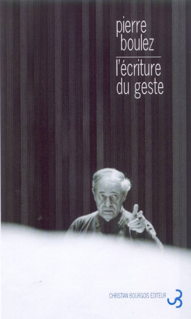 Boulez - L'écriture du geste