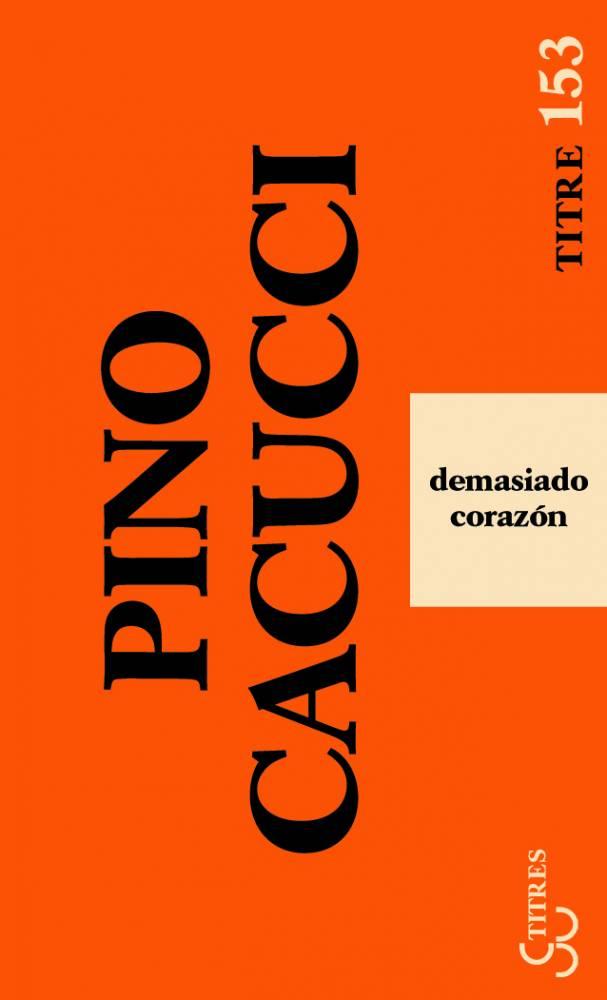 Cacucci - Demasiado Corazon