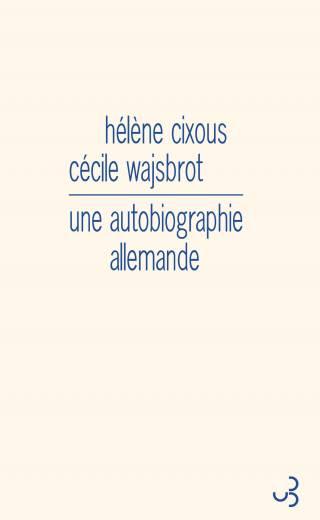 Cixous et Wajsbrot - Une autobiographie allemande