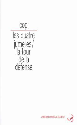 Copi - Les quatre jumelles & La tour de La Défense