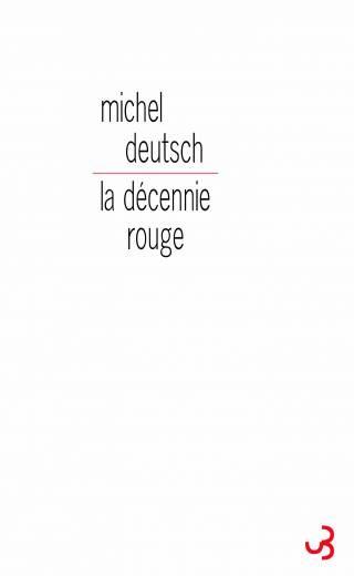 Michel Detutsch - La décennie rouge