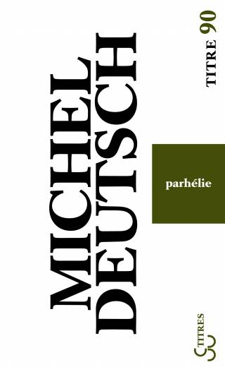 Michel Deutsch - Parhélie