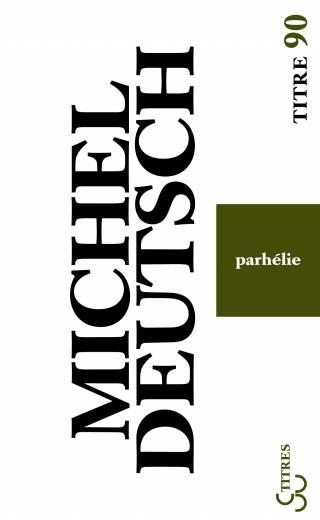 Michel Deutsch - Parhélie
