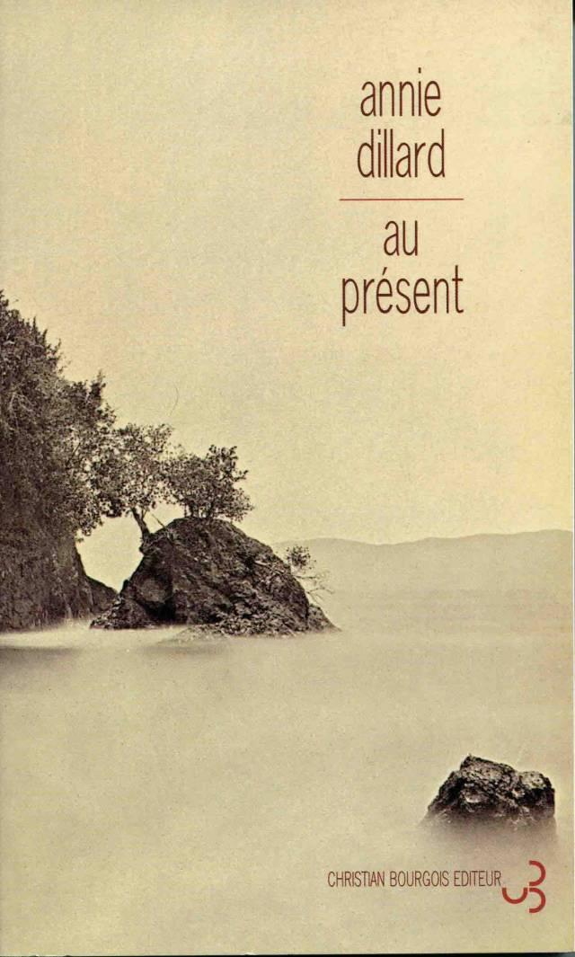 Annie Dillard - Au présent