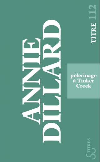 Annie Dillard - Pèlerinage à Tinker Creek