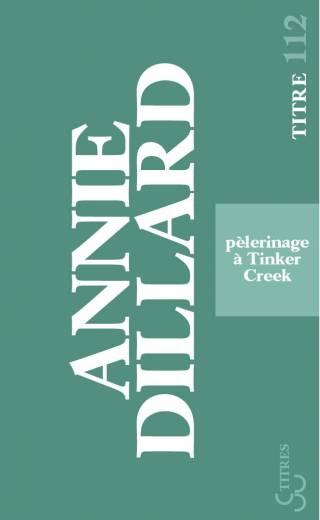 Annie Dillard - Pèlerinage à Tinker Creek
