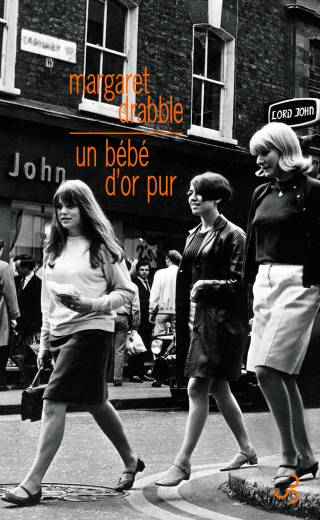 Margaret Drabble - Un bébé d'or pur