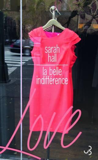 Sarah Hall - La Belle Indifférence