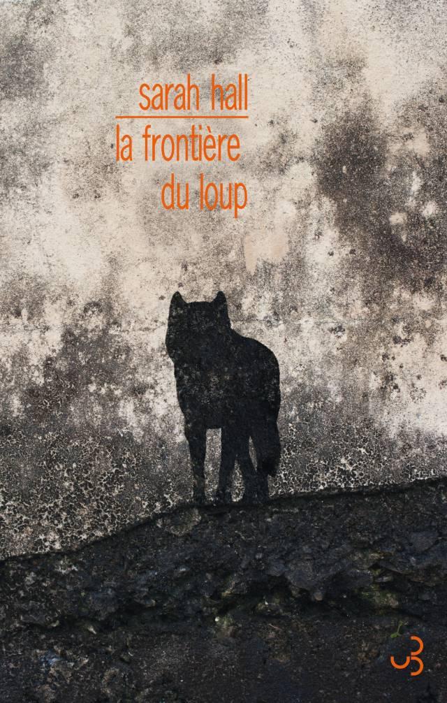 Sarah Hall - La Frontière du loup