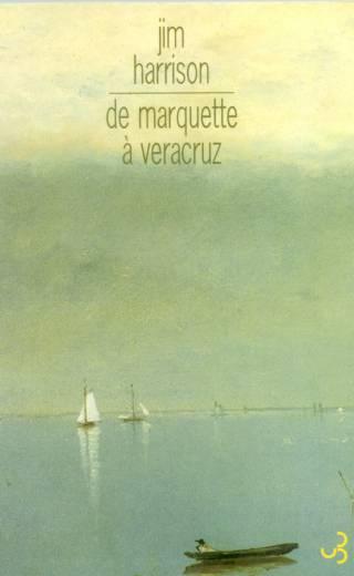 Harrison - De Marquette à Veracruz