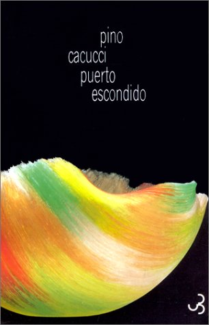 Pino Cacucci - Puerto escondido