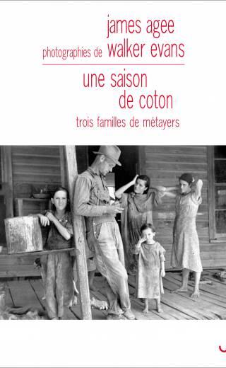 James Agee et Walker Evans - Une saison de coton