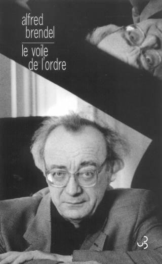 Alfred Brendel - Le voile de l'ordre