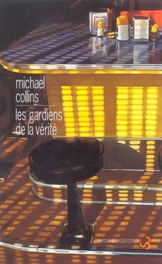 Michael Collins - Les Gardiens de la vérité