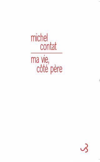 Michel Contat - Ma vie, côté père