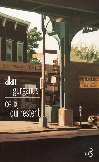 Allan Gurganus - Ceux qui restent