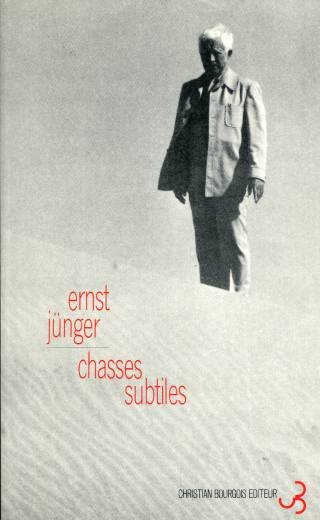Ernst Jünger - Chasses subtiles