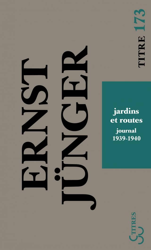 Ernst Jünger - Jardins et routes