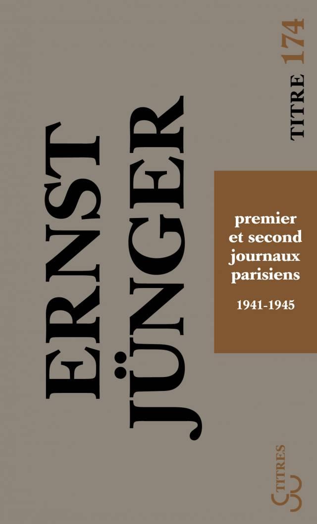 Ernst Jünger - Premier et second journaux parisiens