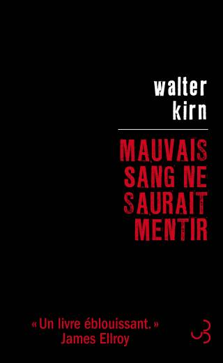 Walter Kirn - Mauvais sang ne saurait mentir
