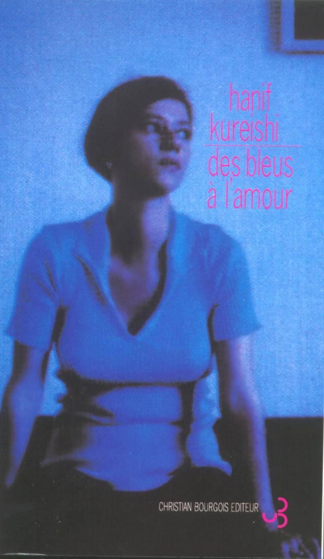 Hanif Kureishi - Des bleus à l'amour