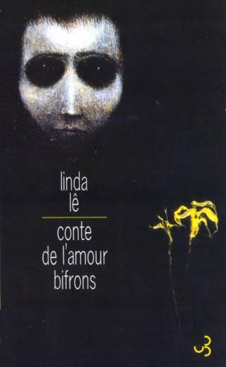 Linda Lê - Conte de l'amour bifrons