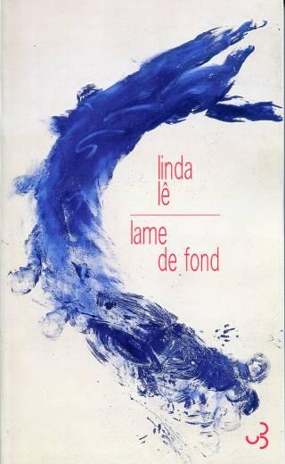 Linda Lê - Lame de fond