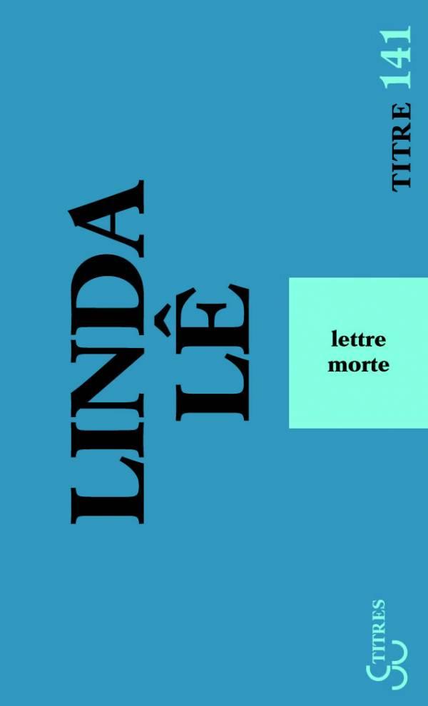 Linda Lê - Lettre morte