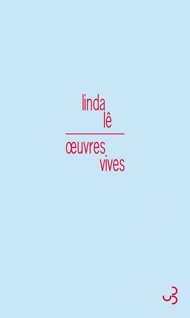 Linda Lê - Œuvres vives