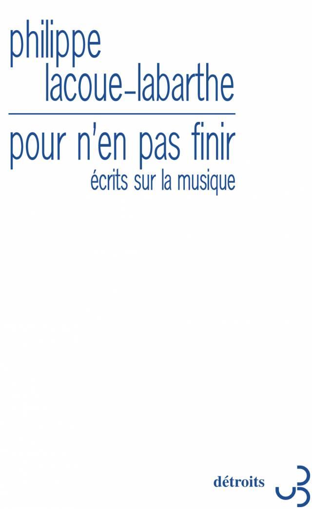 Philippe Lacoue-Labarthe - Pour n'en pas finir