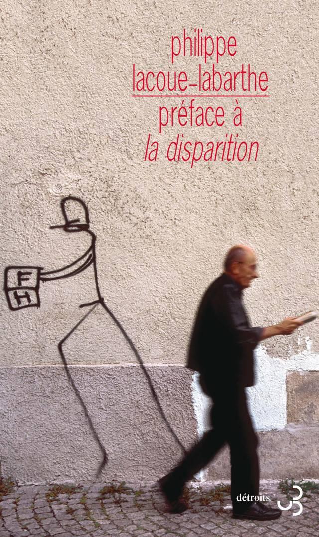 Philippe Lacoue-Labarthe - Préface à La Disparition