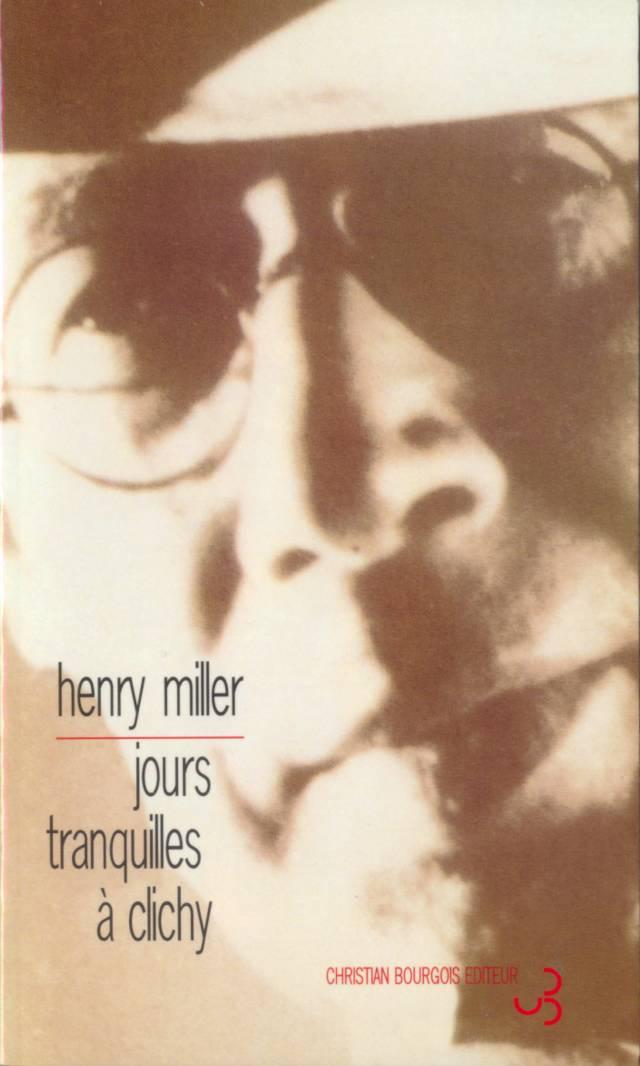 Henry Miller - Jours tranquilles à Clichy