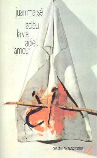 Juan Marsé - Adieu la vie adieu l'amour