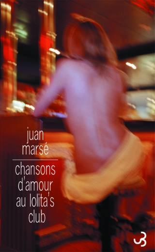 Juan Marsé - Chansons d'amour au Lolita's Club