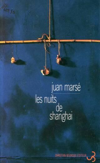 Juan Marsé - Les Nuits de Shanghai