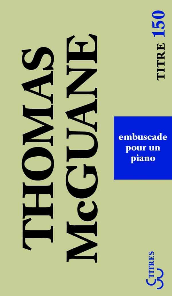 Thomas McGuane - Embuscade pour un piano