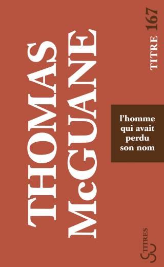 Thomas McGuane - L'Homme qui avait perdu son nom