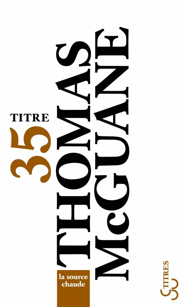 Thomas McGuane - La Source chaude