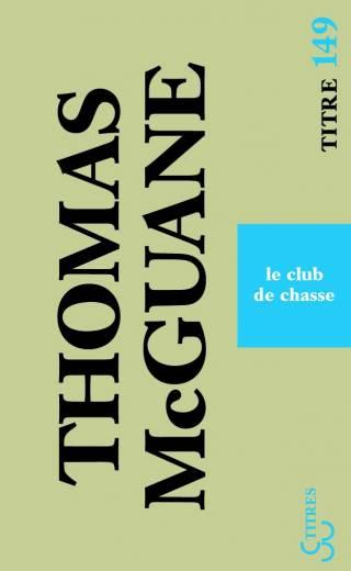 Thomas McGuane - Le Club de chasse