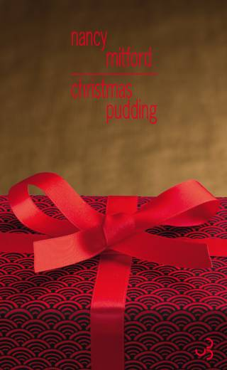 Nancy Mitford - Christmas Pudding