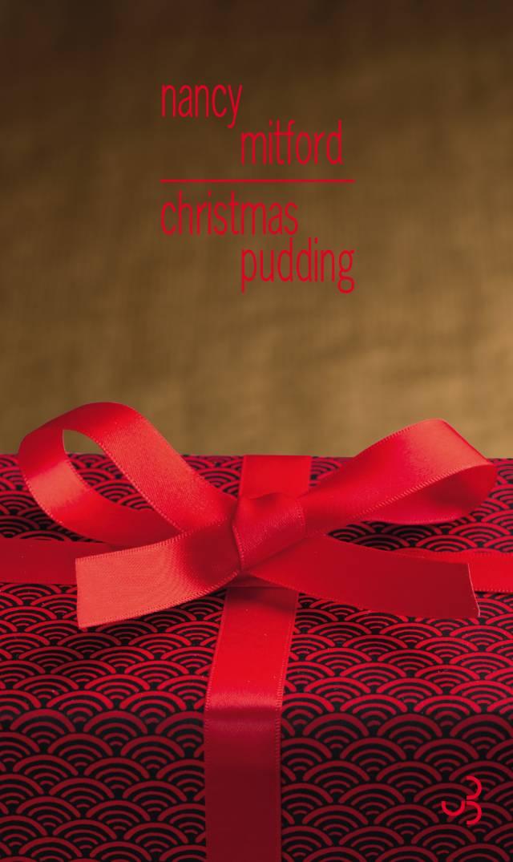Nancy Mitford - Christmas Pudding