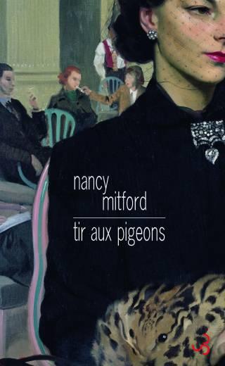 Nancy Mitford - Tir aux pigeons