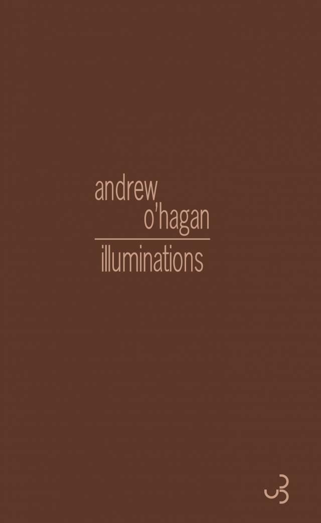 Andrew O'Hagan - Illuminations