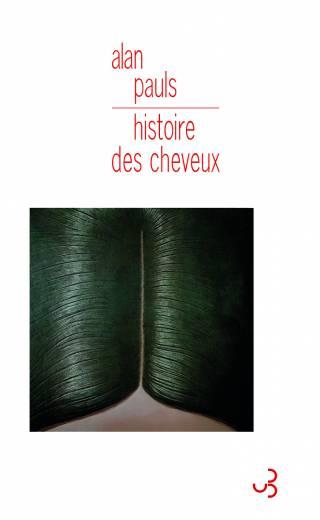 Alan Pauls - Histoire des cheveux