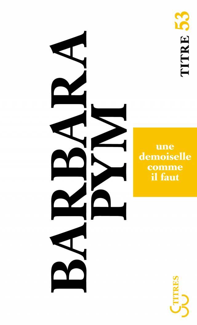Barbara Pym - Une Demoiselle comme il faut