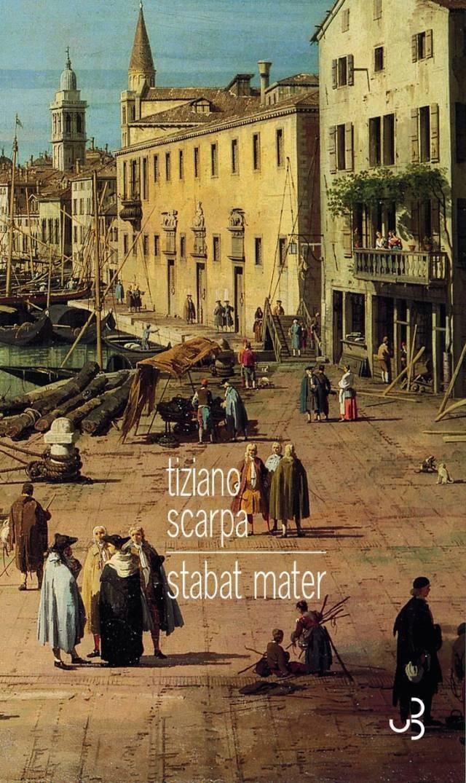 Tiziano Scarpa - Stabat mater