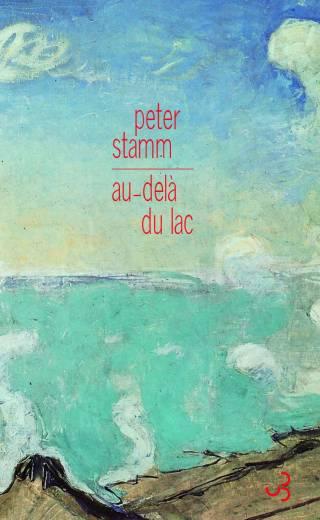Peter Stamm - Au-delà du lac